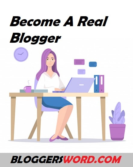 Become A Real Blogger