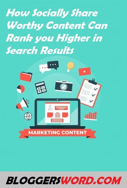 How Socially Share-Worthy Content Can Rank you Higher in Search Results