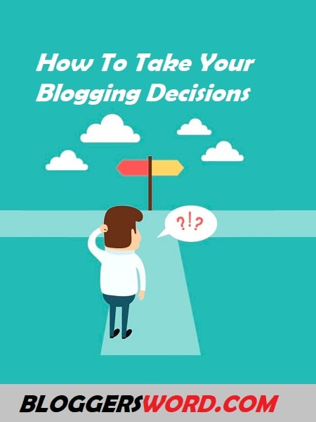 How To Take Your Blogging Decisions