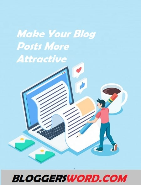 Make Your Blog Posts More Attractive