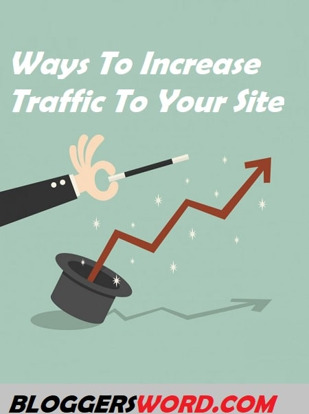 Ways To Increase Traffic To Your Site